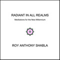 radiant in all realms a book by Roy Anthony Shabla